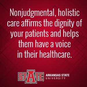 Nurses who provide nonjudgmental, holistic care affirm the dignity of patients and give them a voice in the healthcare