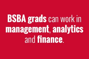 BSBA grads can get jobs in management, finance and analysis